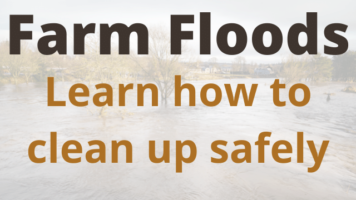Farm Floods - Learn how to clean up safely