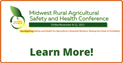 Learn more about the Midwest Rural Agricultural Safety and Health Conference happening online between November 8 and 12, 2021.
